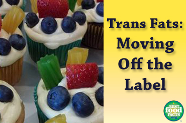 Trans Fats: Moving off the Label