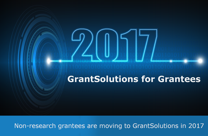 non-research grantees are moving to GrantSolutions in 2017