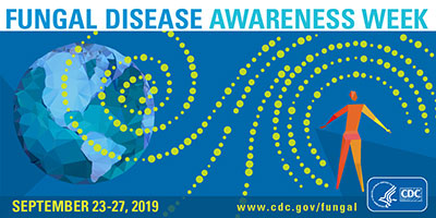 Banner for Fungal Disease Awareness Week August 14-18, 2017