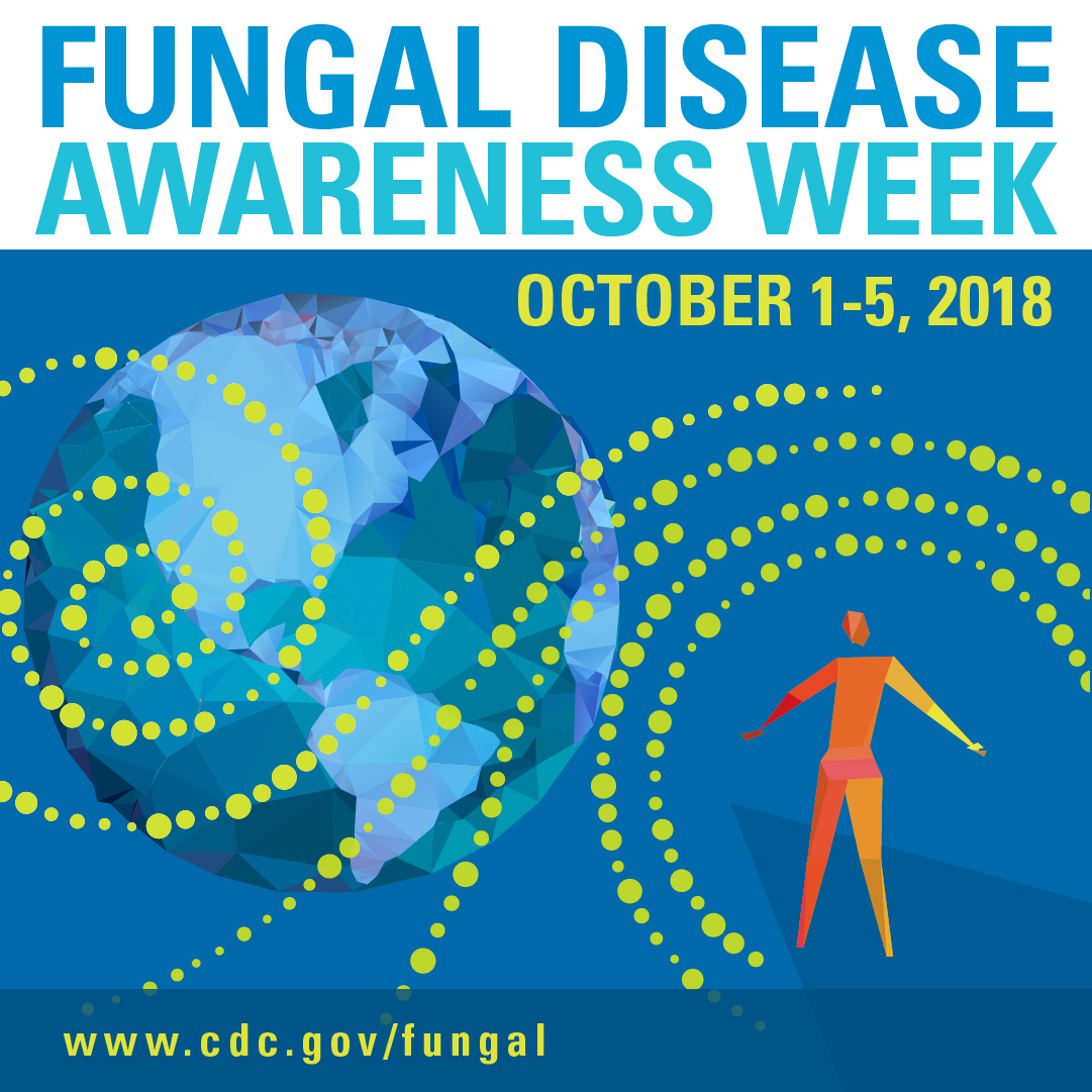 Think Fungus: Fungal Disease Awareness Week