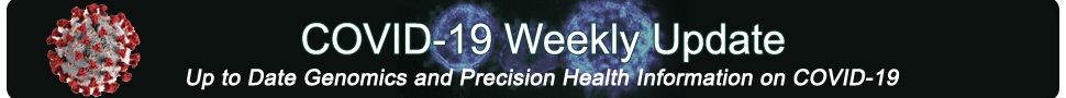 COVID-19 Weekly Update Up to date Genomics and Precision Public Health Information on COVID-19