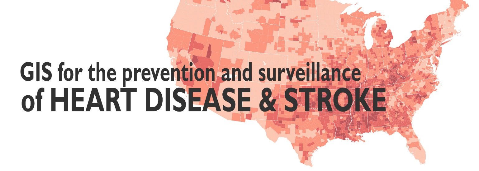 GIS for the prevention and surveillance of heart disease and stroke.