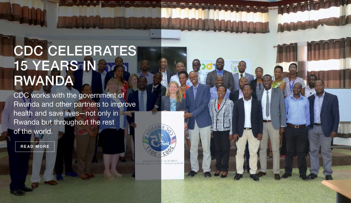 CDC Celebrates 15 Years in Rwanda