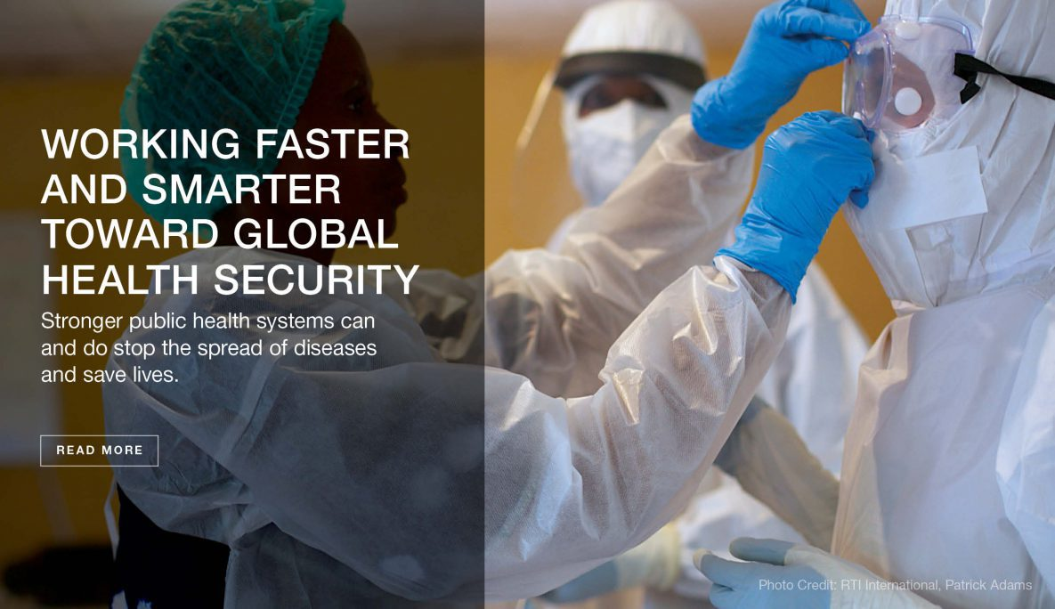 WORKING FASTER AND SMARTER TOWARD GLOBAL HEALTH SECURITY