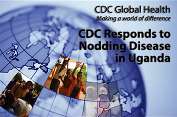 Video: CDC Responds to Nodding Disease in Uganda