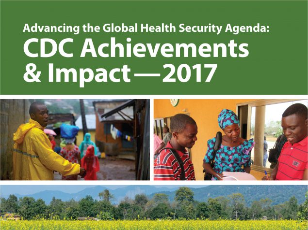 Advancing the Global Health Security Agenda: CDC Achievements and Impact - 2017