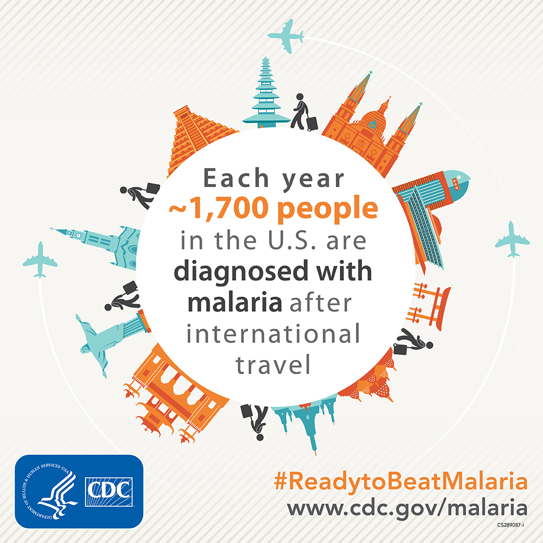 Each year 1,500 people in the U.S. are diagnosed with Malaria after international travel. www.cdc.gov/globalhealth