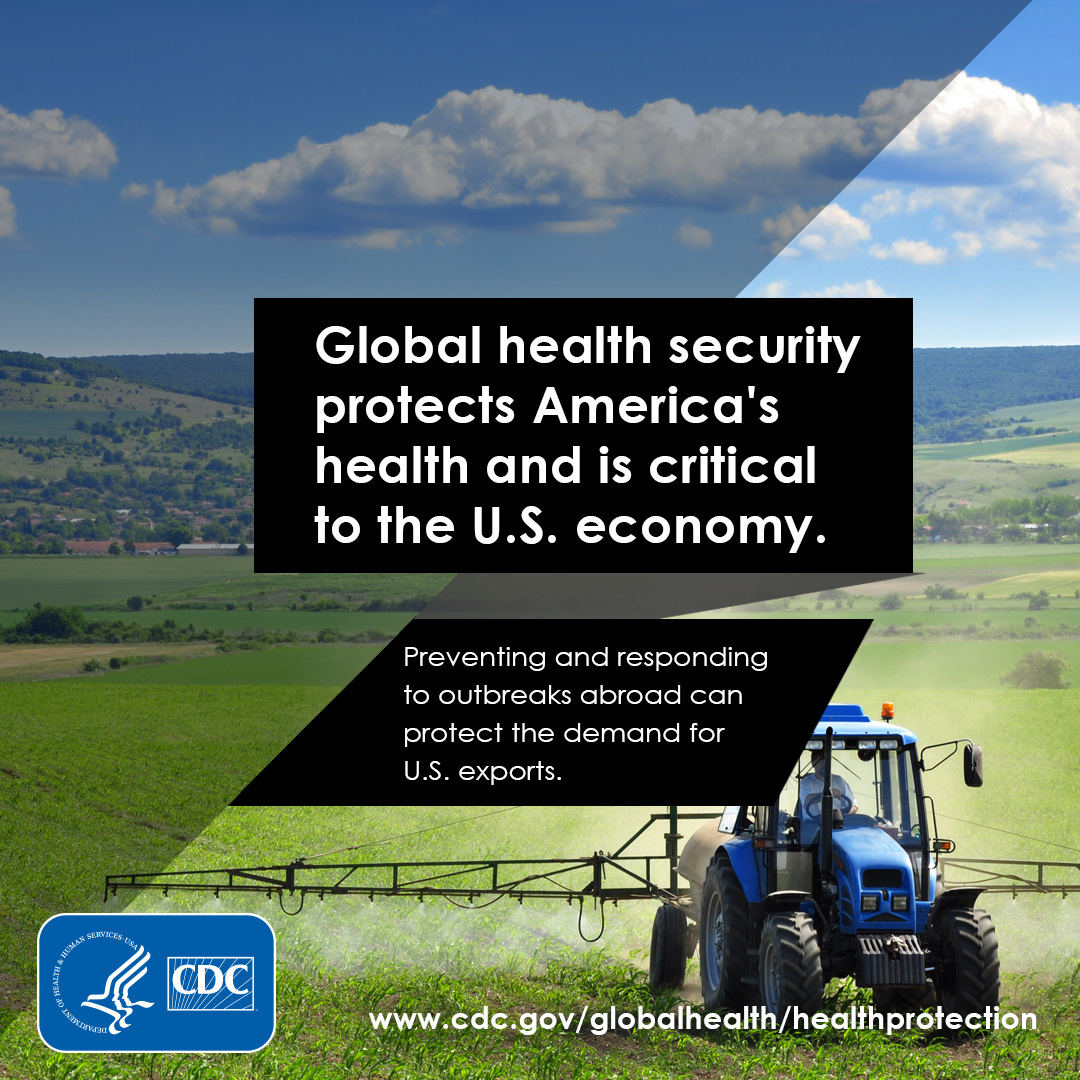 Global Health Security protects Americas health and critical to the U.S. economy
