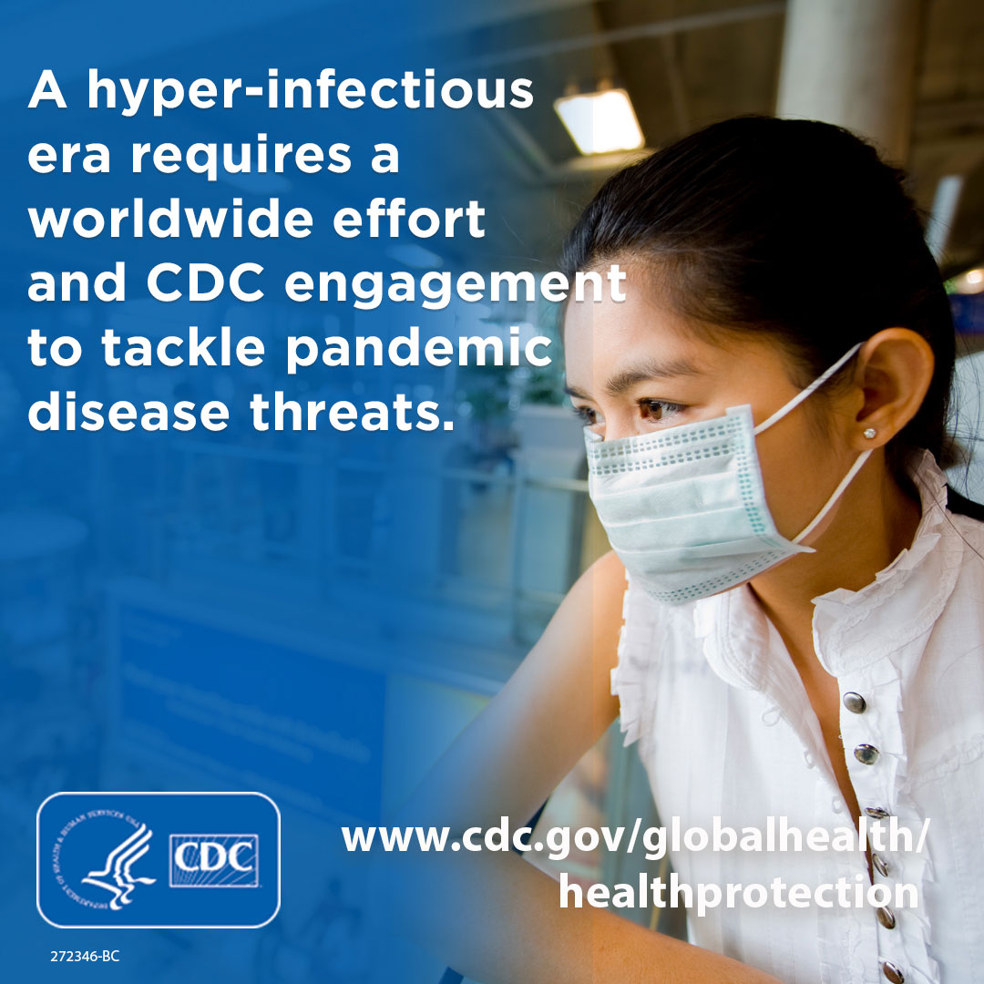 A hyper-infectious era requires a worldwide effort and CDC engagement to tackle pandemic disease threats.