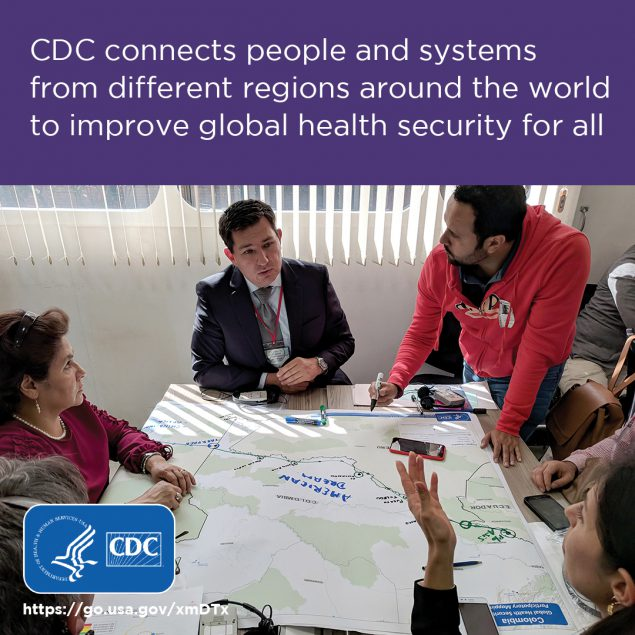 CDC connects people and systems from different regions around the world to improve global health security for all