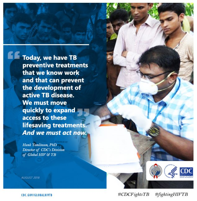 Today, we have TB preventative treatments that we know work and that can prevent the development of active disease. We must move quickly to expand access to these lifesaving treatments. And we must act now.