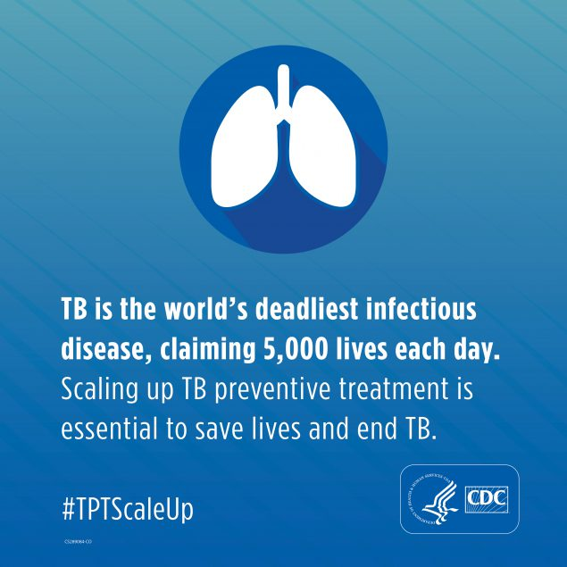 TB is the world's deadliest infectious disease, claiming 5,000 lives each day. Scaling up TB preventive treatment is essential to save lives and end TB.