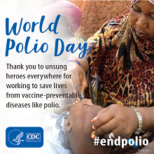 World Polio Day Thank you to unsung heroes everywhere for working to save lives from vaccine-preventable diseases like polio.
