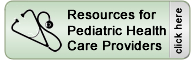 Resources for Pediatric Providers - Click here