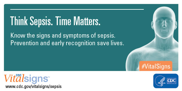 Learn the signs and symptoms of Sepsis