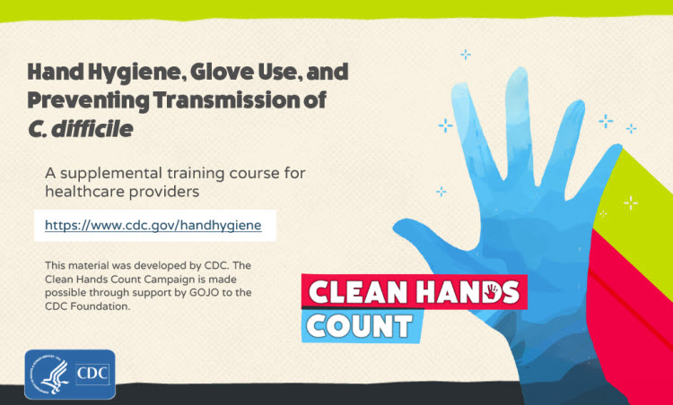 Hand Hygiene, Glove use, and  Preventing Transmission of C. Difficile  WD2703 training