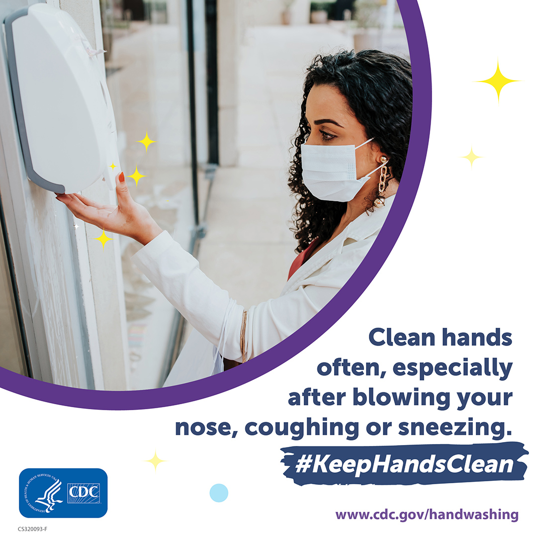Clean your hands ofter especially after blowing your nose, coughing, or sneezing.