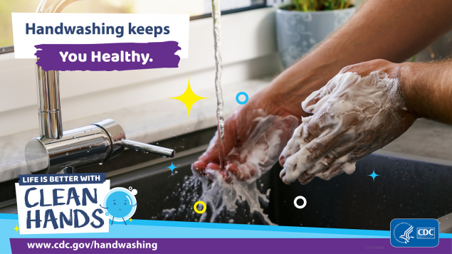 Close-up of hands being washed in the kitchen and a reminder that handwashing keeps you healthy.