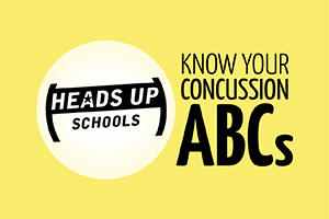 HEADS UP Schools - Know Your Concussion ABCs