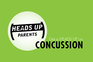 HEADS UP Parents - Get a HEADS UP on Concussion
