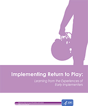 Implementing Return to Play: Learning from the Experiences of Early Implementers cover