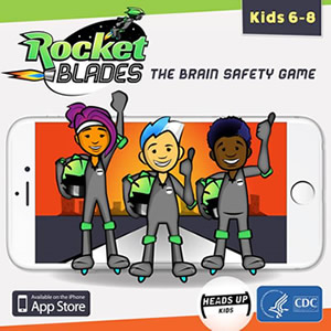 Rocket Blades - The brain safety game for kids 6-8. Available in the App Store. HEADS UP Kids. HHS CDC