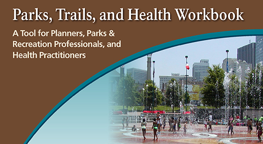 cover of the Parks, Trails, and Health Workbook