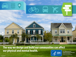 The way we design and build our communities can affect our health.