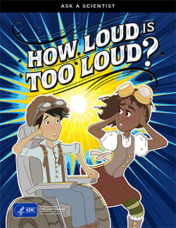 Comic book cover - Ask a Scientist: How Loud Is Too Loud?