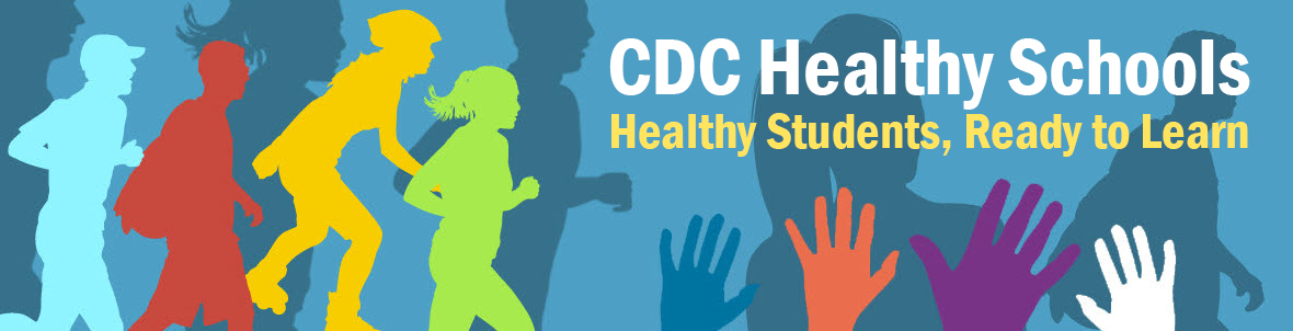 CDC Healthy Schools: Healthy Students, Ready to Learn
