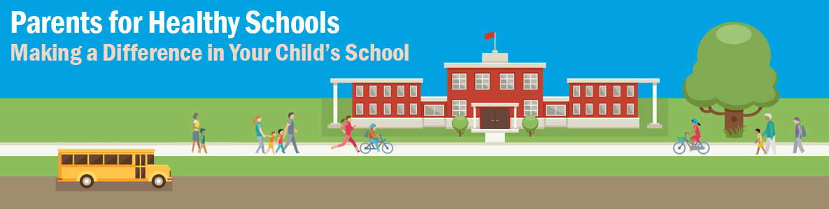 Parents for Healthy Schools: Making a Difference in Your Child's School