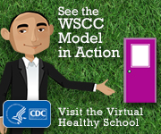 Visit our CDC Virtual Healthy School: See the WSCC Model in Action!