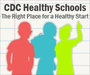 CDC Healthy Schools: The Right Place for a Healthy Start