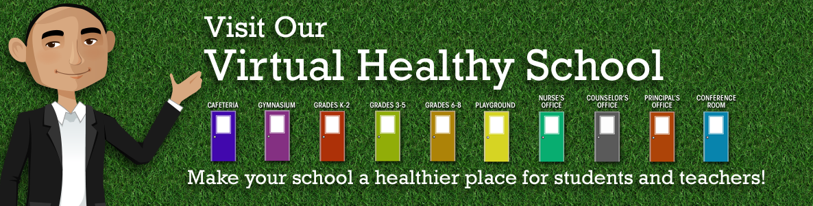 Virtual Healthy School: Make your school a healthier place for students and teachers!