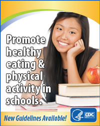 Promote healthy eating & physical activity in schools. New Guidelines Available!