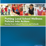 Putting Local School Wellness Policies Into Action Cover