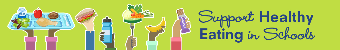 Support Healthy Eating in Schools banner image