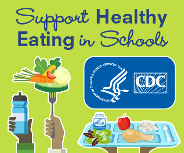 CDC School Nutrition Environment and Services: Support Healthy Eating in Schools