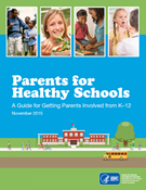 Parents for Healthy Schools: A Guide For Getting Parents Involved From K-12 Cover
