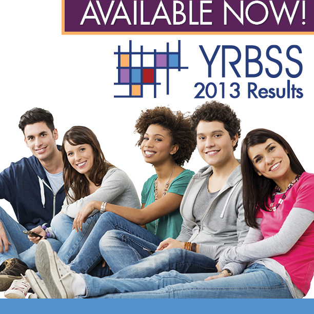 Available now! YRBSS 2013 results. YRBSS logo and diverse smiling high school students
