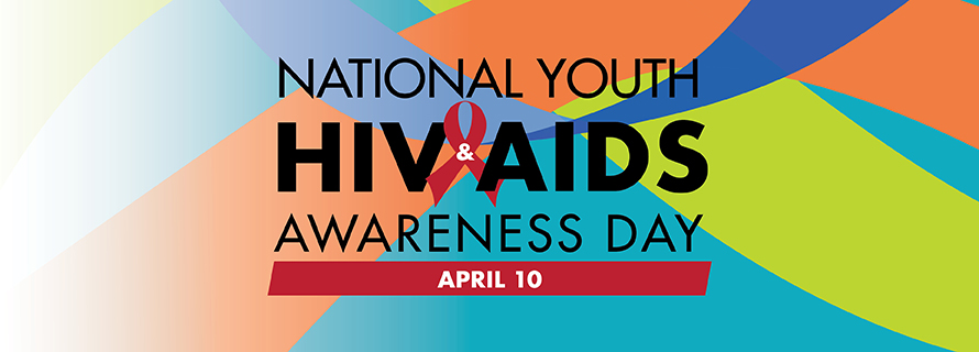National HIV/AIDS Awareness Day (NYHAAD) April 10th banner
