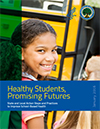 Healthy Students, Promising Futures State and Local Action Steps and Practices to Improve School-Based Health Fact Sheet cover image