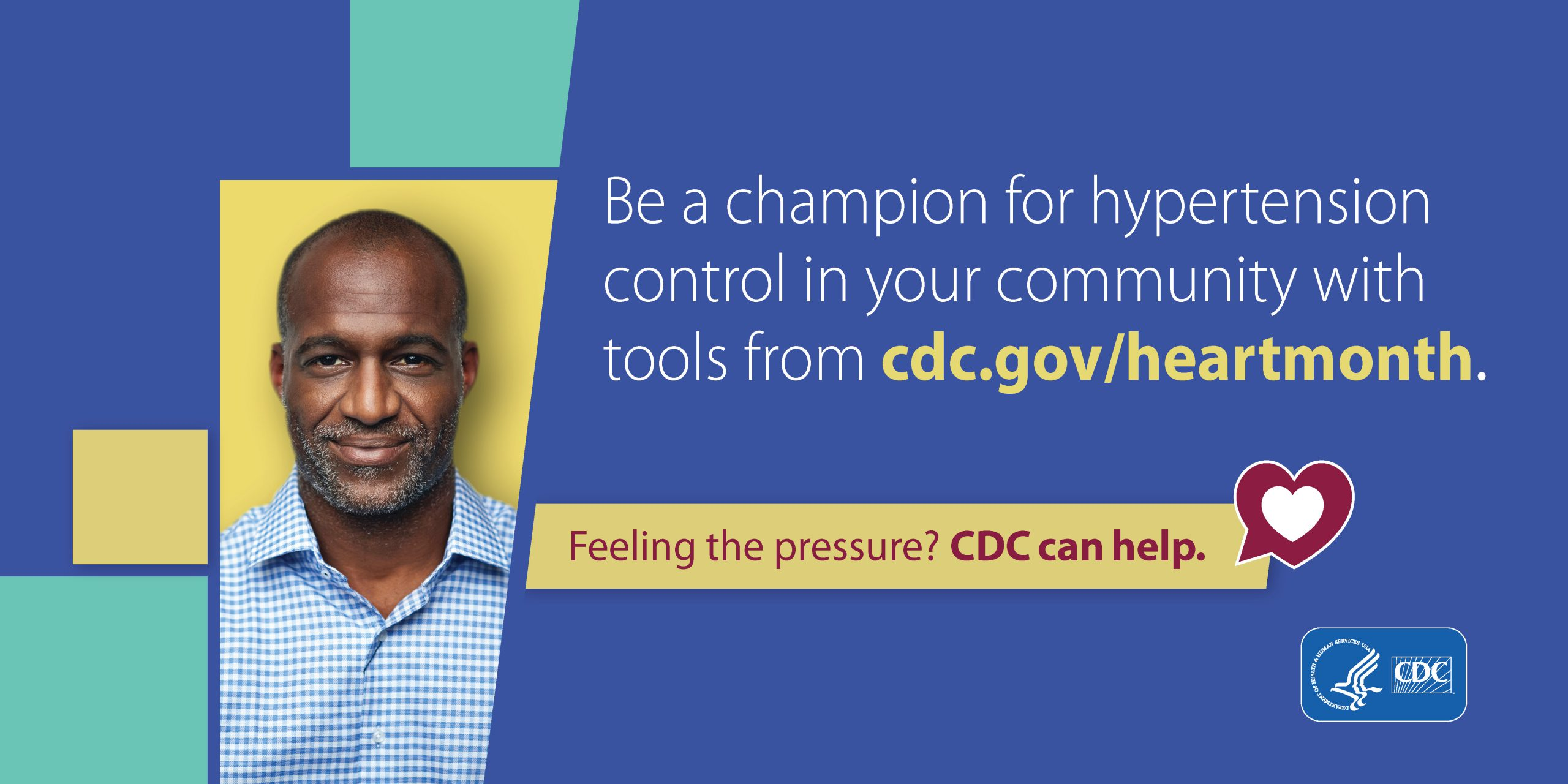 Be a champion for hypertension control in your community with tools from cdc.gov/heartmonth. Feeling the pressure? CDC can help.