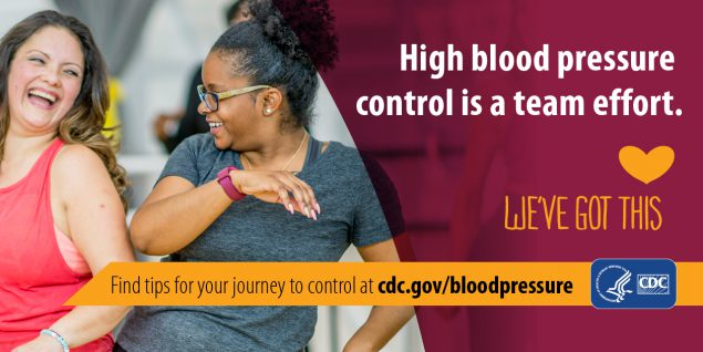 High blood pressure control is a team effort. Find tips for your journey to control at cdc.gov/bloodpressure.
