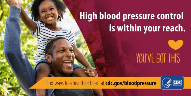 High blood pressure control is within your reach. Find ways to a healthier heart at cdc.gov/bloodpressure.