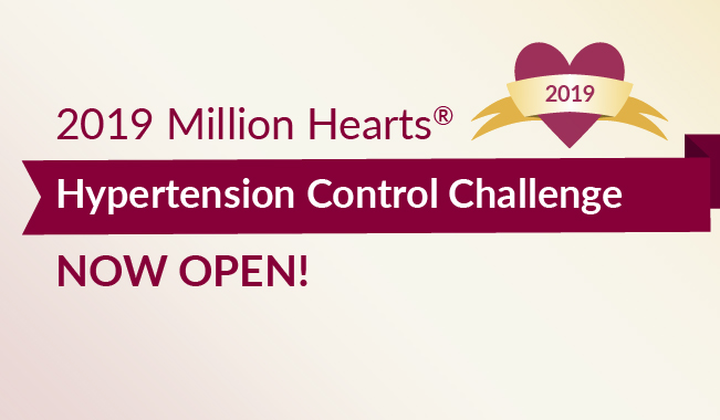 2019 Million Hearts Hypertension Control Challenge is now open!