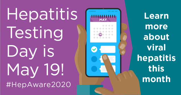 Hepatitis Testing Day is May 19! #HepAware2020 Learn more about viral hepatitis this month.