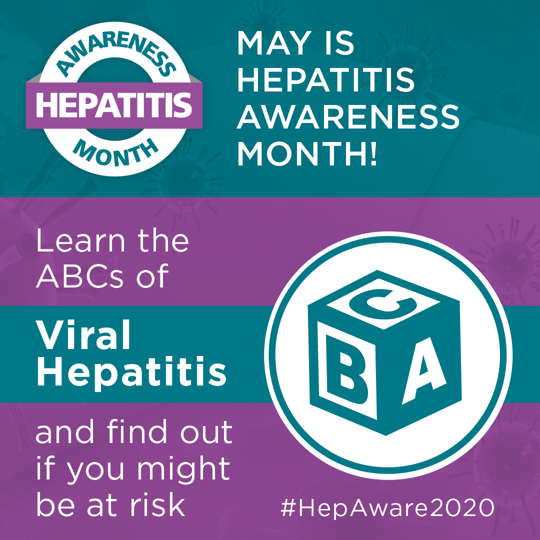 Hepatitis Awareness Month. May is Hepatitis Awareness Month. Learn the ABCs of Viral Hepatitis and find out if you might be at risk. #HepAware2020