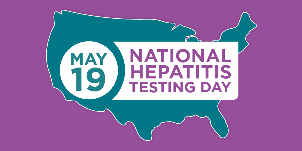 May 19 - National Hepatitis Testing Day