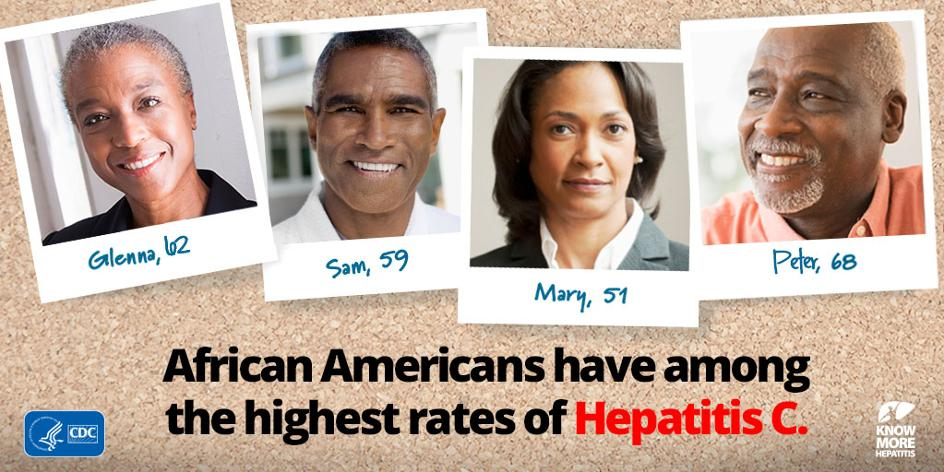 Portrait shots of four African Americans, with first name and age.  Title, 'African Americans have amongh the highest rates of Hepatitis C'